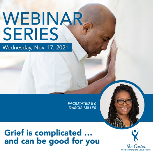 Grief is complicated … and can be good for you